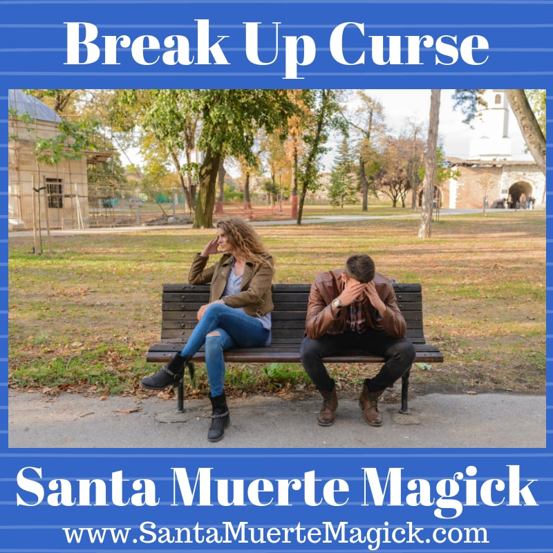 Break Up Curse Santa Muerte Magick - Santa Muerte Magick