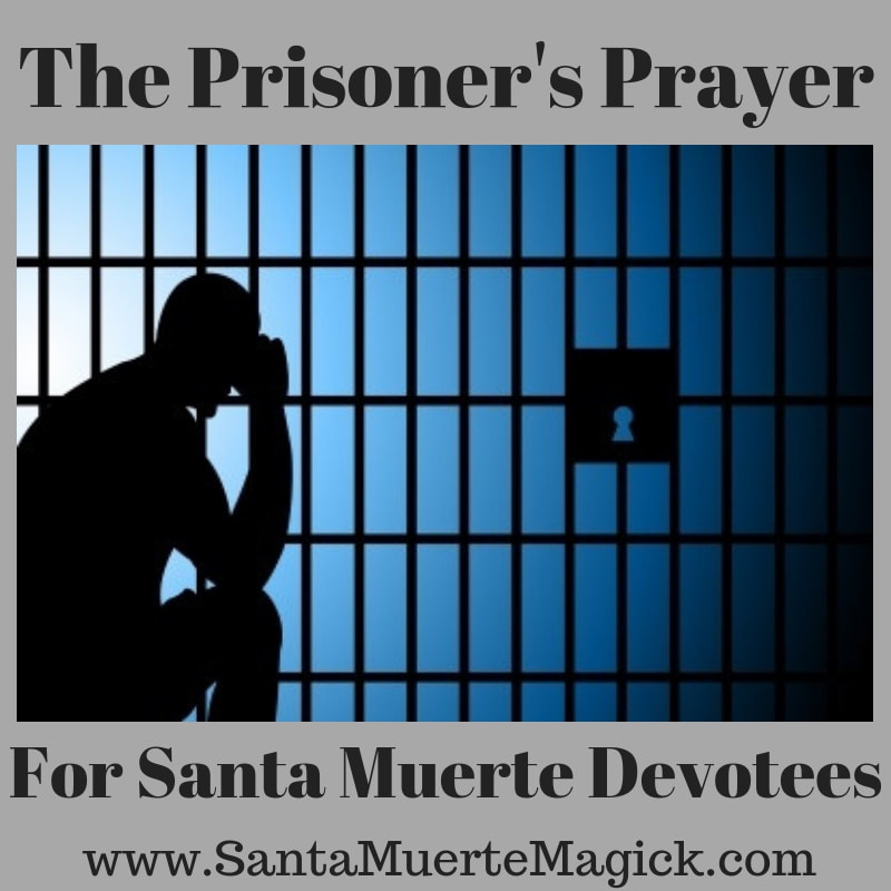 The Prisoner's Prayer for Santa Muerte Devotees - Santa